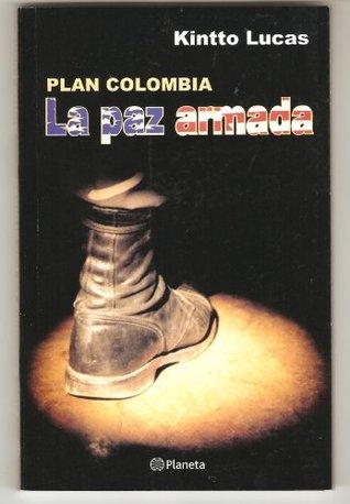 PLAN COLOMBIA: La paz armada