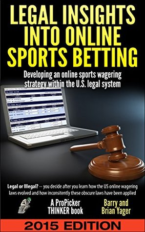 Legal Insights Into Online Sports Betting by Barry and Brian Yager