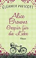 Alice Browns Gespür für die Liebe: Roman