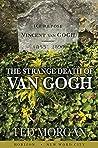 The Strange Death of Van Gogh