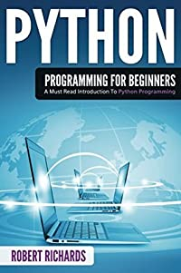 Python Programming: A Must Read Introduction to Python Programming (Python Programming for Beginners,Python Programming in Context,Python Programming Data, Python Programming Language)