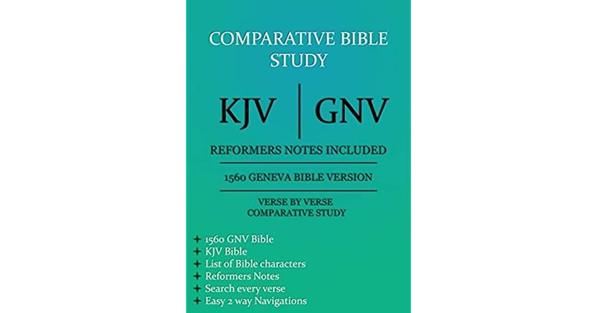 Comparative Bible Study: KJV and GNV with Reformers notes (Parallel