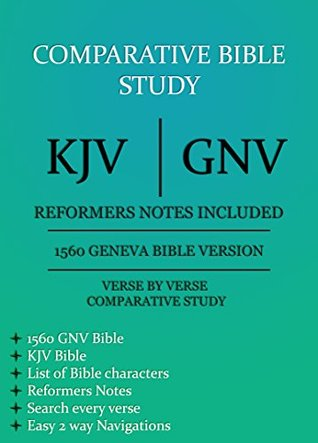 Comparative Bible Study: KJV and GNV with Reformers notes