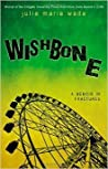Wishbone: A Memoir In Fractures