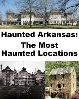 Haunted Arkansas: The Most Haunted Locations