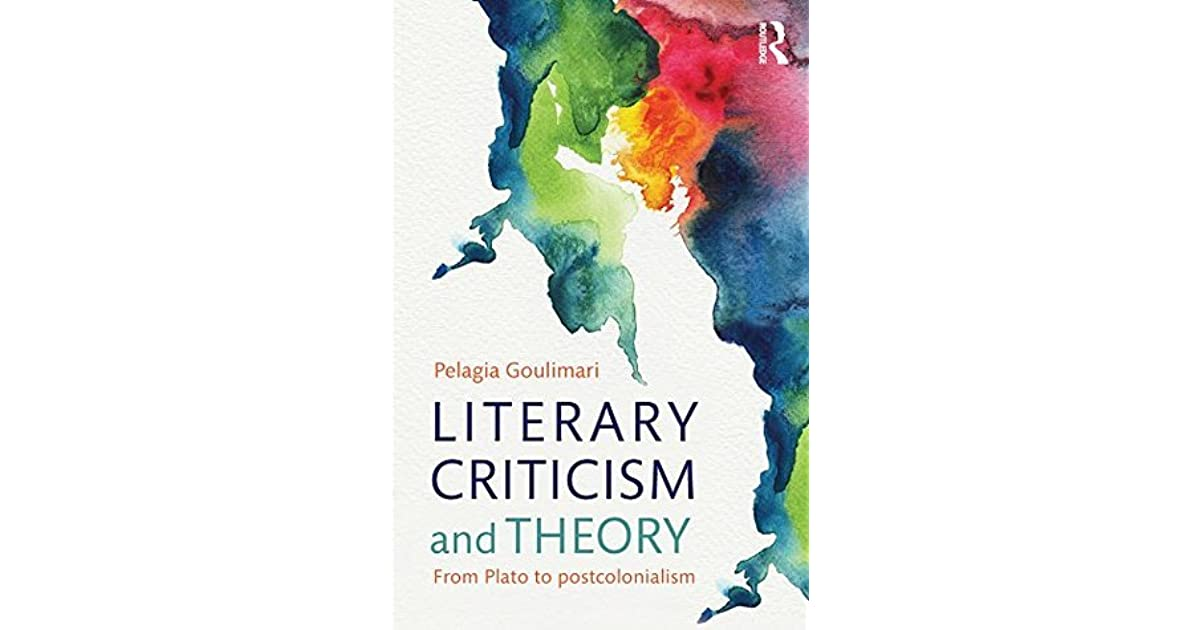 Literary Criticism and Theory: From Plato to Postcolonialism