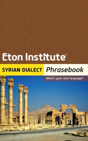 Syrian Dialect Phrasebook (Eton Institute's - Language Phrasebooks)