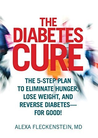 The Diabetes Cure The 5-Step Plan to Eliminate Hunger- Lose Weight- and Revor Good 33
