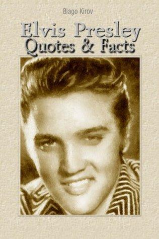 Elvis Presley: Quotes & Facts
