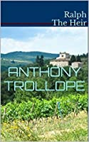 Ralph The Heir & The Claverings: Two Anthony Trollope Classics