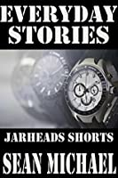Everyday Stories, Jarheads Shorts