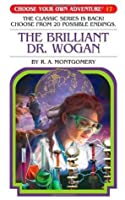 The Brilliant Dr. Wogan (Choose Your Own Adventure Book 17)