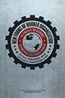 New Forms of Worker Organization: The Syndicalist and Autonomist Restoration of Class-Struggle Unionism