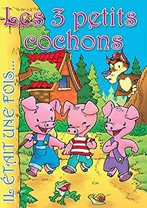 Les 3 petits cochons: Conte pour enfants (Il était une fois t. 10)