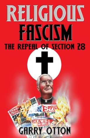 Religious Fascism: The Repeal of Section 28