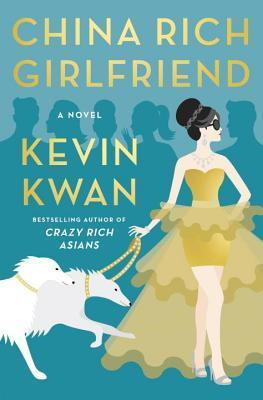 China Rich Girlfriend Crazy Rich Asians 2 - Kevin Kwan