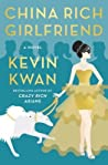 China Rich Girlfriend (Crazy Rich Asians, #2) by Kevin Kwan
