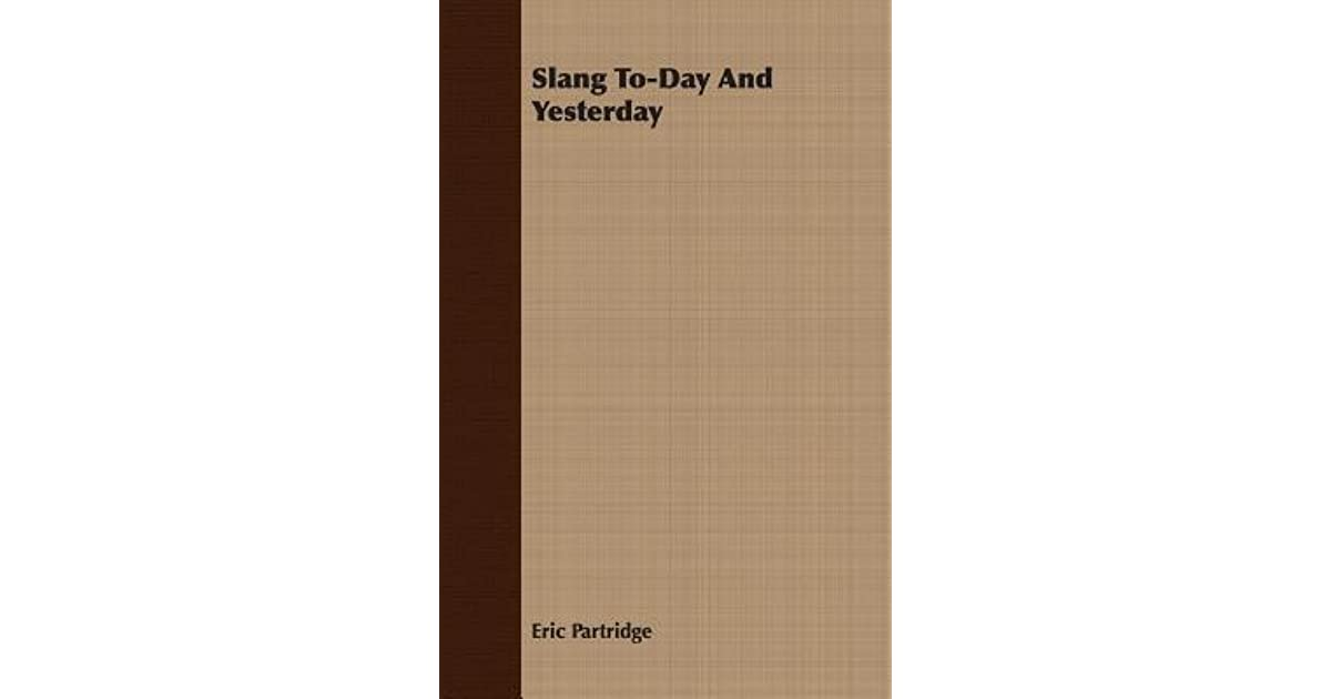 Slang To Day And Yesterday
