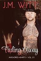 Fading Away (Anchored Hearts #2.5)