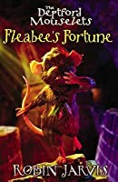Fleabee's Fortune (Mouselets Of Deptford)