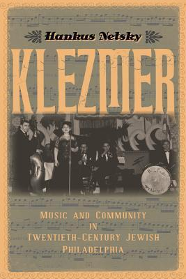 Klezmer Music and Community in Twentieth-Century Jewish Philadelphia