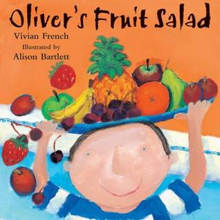 Oliver S Fruit Salad Oliver 4 By Vivian French