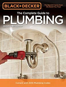 The Complete Guide to Plumbing