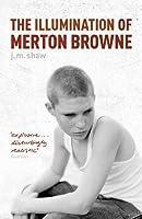 Illumination Of Merton Browne, The