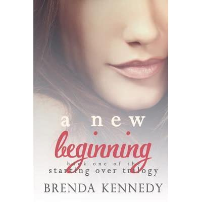 A New Beginning Starting Over Trilogy 1 By Brenda Kennedy