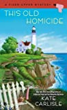 This Old Homicide (A Fixer-Upper Mystery, #2)