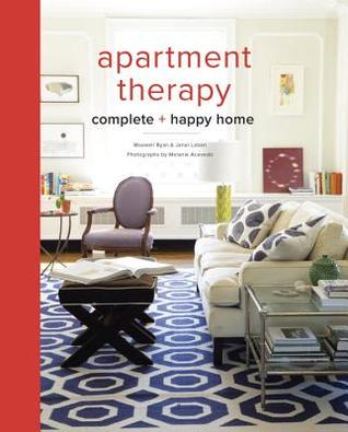 Apartment Therapy: Complete and Happy Home