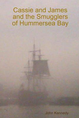 Cassie and James and the Smugglers of Hummersea Bay