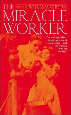 The Miracle Worker: A Play