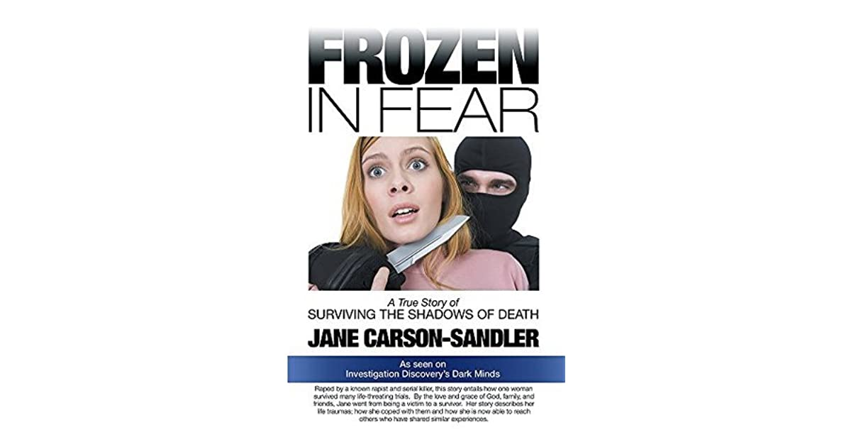 Frozen In Fear A True Story Of Surviving The Shadows Of