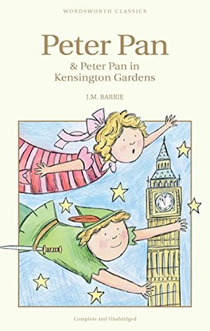 Peter Pan & Peter Pan in Kensington Gardens (Wordsworth Children's Classics)