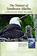 The Nature of Southeast Alaska: A Guide to Plants, Animals, and Habitats (Alaska Geographic)