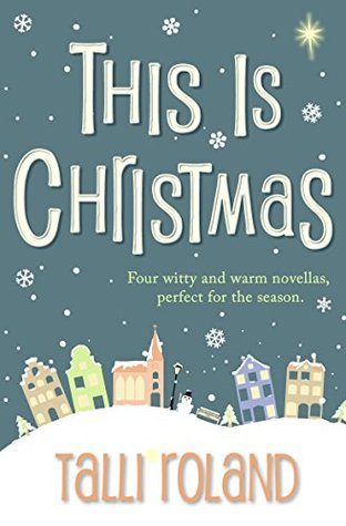 This is Christmas: Four Festive Novellas