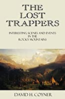 The Lost Trappers: Interesting Scenes and Events in the Rocky Mountains (1847)
