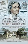 A Woman in the Shadow of the Second World War: Helena Hall's Journal from the Home Front