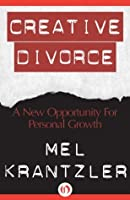 Creative Divorce: A New Opportunity for Personal Growth