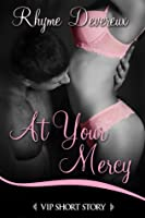 At Your Mercy (VIP Novella)