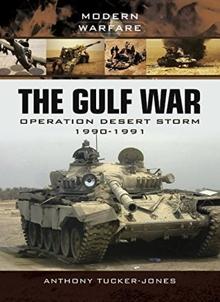 The Gulf War Operation Desert Storm 1990-1991 (Modern Warfare)