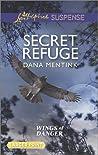 Secret Refuge by Dana Mentink