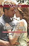 For His Brother's Wife (Texas Cattleman's Club: After the Storm #7)