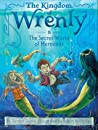 The Secret World of Mermaids (The Kingdom of Wrenly, #8)