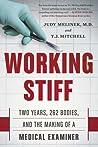 Working Stiff by Judy Melinek