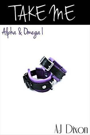 Take Me (Alpha & Omega Book 1)