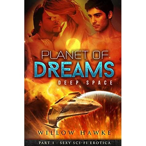 Planet Of Dreams Part 1 Deep Space By Willow Hawke