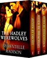 The Hadley Werewolves Boxed Set Book 1-3