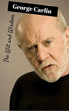 The Wit and Wisdom of George Carlin: George Carlin Quotes by ...